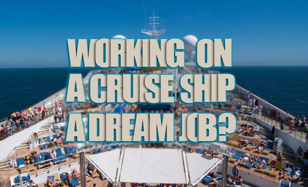 Why Working On a Cruise Ship Could be your Dream Job
