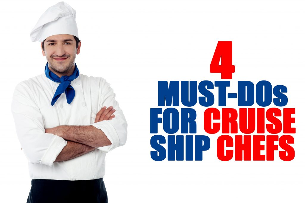 4 Must-Dos For Cruise Ship Chefs